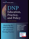 Dnp Education, Practice, and Policy, Second Edition: Redesigning Advanced Practice for the 21st Century