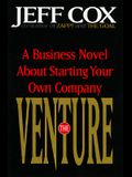The Venture: A Business Novel about Starting Your Own Company