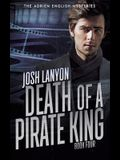 Death of a Pirate King: The Adrien English Mysteries 4