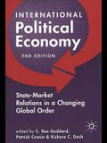 International Political Economy: Readings on State-Market Relations in the Changing Global Order