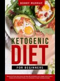 Ketogenic Diet for Beginners: Proven Keto Secrets that Men and Women Use for Weight Loss & Living a Healthy Life! Intermittent Fasting, Low Carbohyd