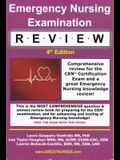 Emergency Nursing Examination Review: Comprehensive Review for the Cen Certification Exam and a Great Emergency Nursing Knowledge Review!