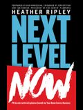 Next Level Now: PR Secrets to Drive Explosive Growth for Your Home Service Business