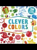 Clever Colors Photo Book: 700 Things to Learn