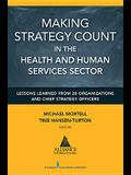 Making Strategy Count in the Health and Human Services Sector: Lessons Learned from 20 Organizations and Chief Strategy Officers