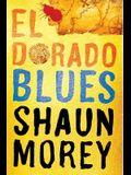 El Dorado Blues: An Atticus Fish Novel