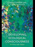 Developing Ecological Consciousness: Becoming Fully Human, Third Edition