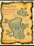 Writing Math Research Papers: A Guide for High School Students and Instructors (4th Edition)