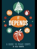 It Depends: A Guide to Peace Corps