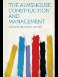 The Almshouse, Construction and Management