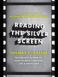 Reading the Silver Screen: A Film Lover's Guide to Decoding the Art Form That Moves