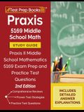 Praxis 5169 Middle School Math Study Guide: Praxis II Middle School Mathematics 5169 Exam Prep and Practice Test Questions [2nd Edition]