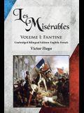 Les Misérables, Volume I: Fantine: Unabridged Bilingual Edition: English-French