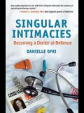 Singular Intimacies: Becoming a Doctor at Bellevue