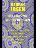 The Best Known Works of Ibsen: Ghosts, Hedda Gabler, Peer Gynt, A Doll's House, and More