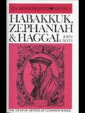 Habakkuk, Zephaniah, Haggai: Commentary on the Twelve Minor Prophets: Volume 4