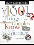 1001 Things Happy Couples Know about Marriage: Like Love, Romance and Morning Breath