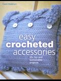 Easy Crocheted Accessories: 30+ Fun and Fashionable Projects