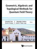 Geometric, Algebraic and Topological Methods for Quantum Field Theory: Proceedings of the 2013 Villa de Leyva Summer School