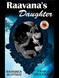 Raavana's Daughter: An imaginative retelling of the Ramayana / Ramakien