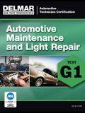 ASE Technician Test Preparation Automotive Maintenance and Light Repair (G1)