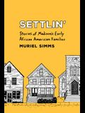 Settlin': Stories of Madison's Early African American Families