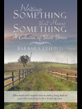 Writing Something That Means Something: A Collection of Short Stories