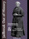 Jailbreak Out of History: The Re-Biography of Harriet Tubman and The Evil of Female Loaferism