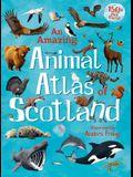 An Amazing Animal Atlas of Scotland