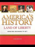 American History Land of Liberty: Student Reader, Book 1