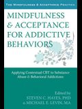 Mindfulness & Acceptance for Addictive Behaviors: Applying Contextual CBT to Substance Abuse and Behavioral Addictions