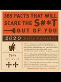 365 Facts That Will Scare the S#*t Out of You 2020 Daily Calendar