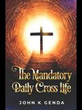 The Mandatory Daily Cross Life