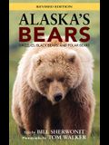 Alaska's Bears: Grizzlies, Black Bears, and Polar Bears, Revised Edition
