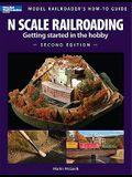 N Scale Railroading 2/E
