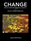 Change: Reflections on Personal Growth and Social Transformation