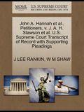 John A. Hannah et al., Petitioners, V. J. A. H. Slawson et al. U.S. Supreme Court Transcript of Record with Supporting Pleadings
