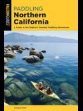 Paddling Northern California: A Guide to the Region's Greatest Paddling Adventures
