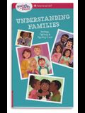 Smart Girl's Guide: Understanding Families: Feelings, Fighting, & Figuring It Out