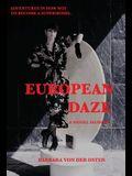 European Daze: A Model Memoir: Adventures in How Not to Become a Supermodel