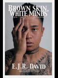 Brown Skin, White Minds: Filipino -/ American Postcolonial Psychology
