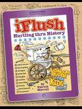 Uncle John's Iflush: Hurtling Thru History Bathroom Reader for Kids Only!