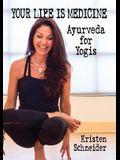 Your Life is Medicine: Ayurveda for Yogis