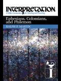 Ephesians, Colossians, and Philemon: Interpretation: A Bible Commentary for Teaching and Preaching