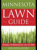 The Minnesota Lawn Guide: Attaining and Maintaining the Lawn You Want