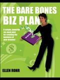 The Bare Bones Biz Plan: Six Weeks to an Extraordinary Business