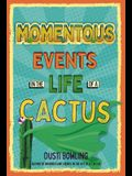 Momentous Events in the Life of a Cactus, 2