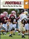 Football: How to Play the All-Star Way