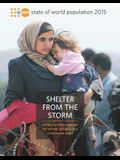 State of the World Population: 2015: Shelter from the Storm - A Transformative Agenda for Women and Girls in a Crisis-Prone World