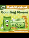 2nd Grade Math Workbook: Counting Money Math Worksheets Edition